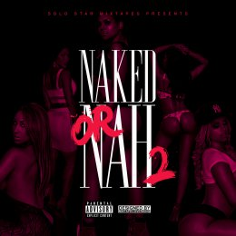 DJ Solo Star Presents - Naked Or Nah 2